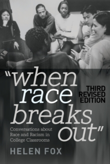 When Race Breaks Out : Conversations about Race and Racism in College Classrooms - 3rd Revised edition, Paperback Book