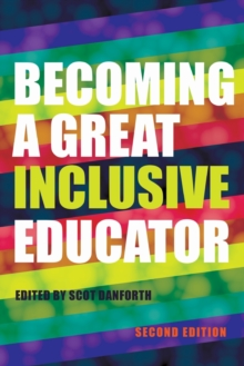 Becoming a Great Inclusive Educator - Second edition, Paperback / softback Book