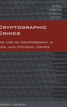 Cryptographic Crimes : The Use of Cryptography in Real and Fictional Crimes, Hardback Book