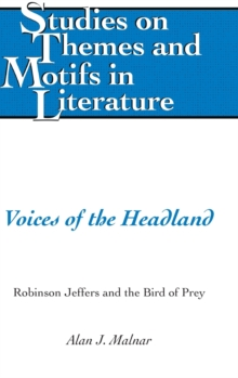 Voices of the Headland : Robinson Jeffers and the Bird of Prey, Hardback Book
