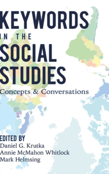 Keywords in the Social Studies : Concepts and Conversations, Hardback Book