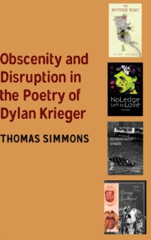 Obscenity and Disruption in the Poetry of Dylan Krieger, Hardback Book