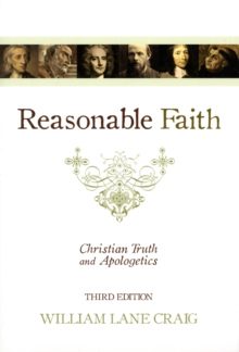 Reasonable Faith : Christian Truth and Apologetics, Paperback Book
