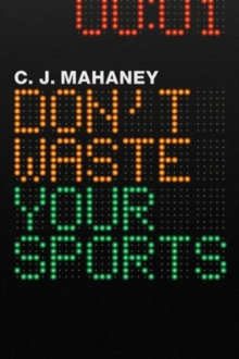 Don't Waste Your Sports, Paperback / softback Book