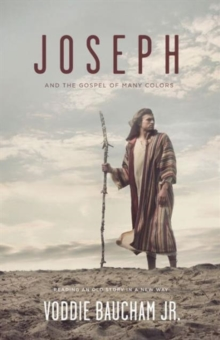 Joseph and the Gospel of Many Colors : Reading an Old Story in a New Way, Paperback / softback Book