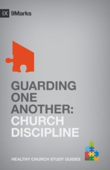 Guarding One Another : Church Discipline, Paperback Book