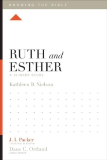 Ruth and Esther : A 12-Week Study, Paperback / softback Book