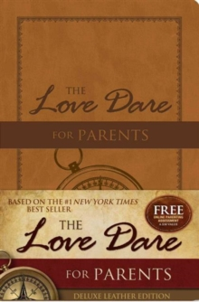 The Love Dare for Parents : Deluxe Leather Edition, Leather / fine binding Book
