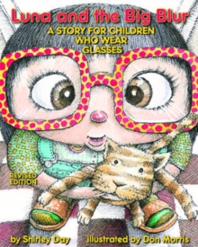 Luna and the Big Blur : A Story for Children Who Wear Glasses, Paperback Book