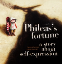Phileas's Fortune : A Story About Self-Expression, Paperback / softback Book