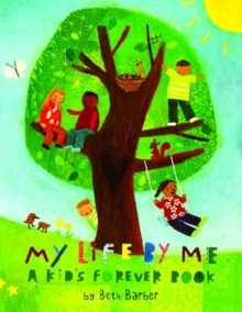 My Life by ME : A Kid's Forever Book, Paperback Book