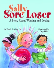 Sally Sore Loser : A Story About Winning and Losing, Hardback Book