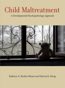 Child Maltreatment : A Developmental Psychopathology Approach, Paperback Book