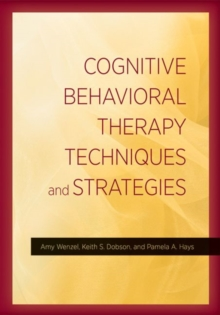 Cognitive Behavioral Therapy Techniques and Strategies, Hardback Book