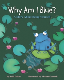 Why Am I Blue? : A Story About Being Yourself, Hardback Book