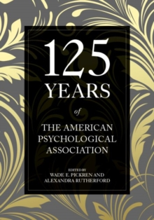 125 Years of the American Psychological Association, Hardback Book