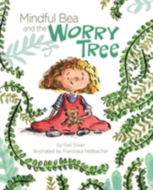 Mindful Bea and the Worry Tree, Hardback Book