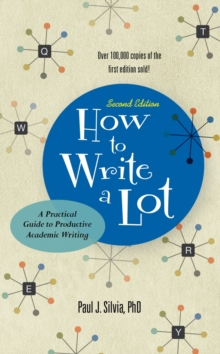 How to Write a Lot : A Practical Guide to Productive Academic Writing, Paperback / softback Book