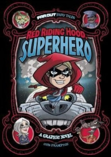 Red Riding Hood, Superhero : A Graphic Novel, Paperback / softback Book