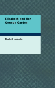Elizabeth and Her German Garden, Paperback / softback Book