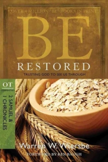Be Restored: Trusting God to See Us Through : OT Commentary: 2 Samuel & 1 Chronicles, Paperback Book