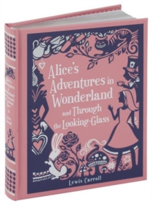 Alice's Adventures in Wonderland and Through the Looking-Glass, Hardback Book