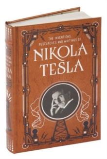 Inventions, Researches and Writings of Nikola Tesla (Barnes & Noble Collectible Classics: Omnibus Edition), Hardback Book