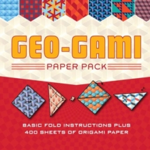 Geo-Gami Paper Pack : Basic Fold Instructions Plus More Than 400 Sheets of Origami Paper, Paperback / softback Book
