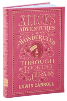 Alice's Adventures in Wonderland and Through the Looking-Glass : (Barnes & Noble Collectible Classics: Flexi Edition), Other book format Book