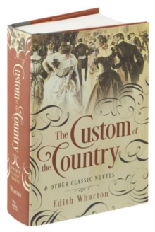 Custom of the Country and Other Classic Novels, Hardback Book