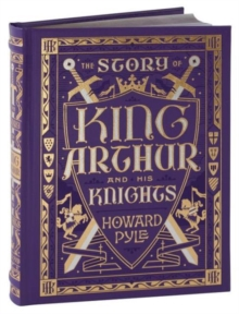 The Story of King Arthur and His Knights (Barnes & Noble Collectible Classics: Children's Edition), Leather / fine binding Book