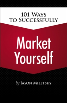 101 Ways to Successfully Market Yourself, Paperback / softback Book