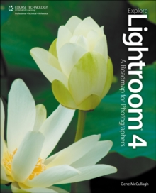 Explore Lightroom 4 : A Roadmap for Photographers, Paperback / softback Book