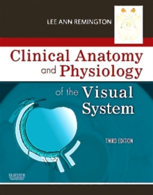 Clinical Anatomy and Physiology of the Visual System, Hardback Book