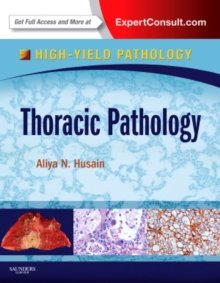 Thoracic Pathology : A Volume in the High Yield Pathology Series (Expert Consult - Online and Print), Hardback Book