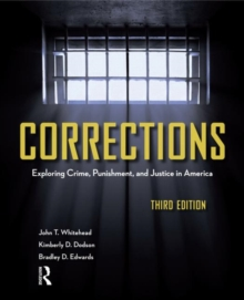 Corrections : Exploring Crime, Punishment, and Justice in America, Paperback Book