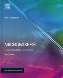 Micromixers : Fundamentals, Design and Fabrication, Hardback Book