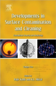 Developments in Surface Contamination and Cleaning - Vol 5 : Contaminant Removal and Monitoring, Hardback Book