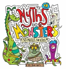 Myths and Monsters : 50 Mazes for Kids, Paperback / softback Book