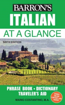 Italian at a Glance : Phrase Book, Dictionary, Traveler's Aid, Paperback Book