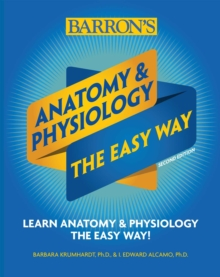 Anatomy and Physiology: The Easy Way, Paperback / softback Book
