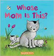 Whose Mom is This? : Q and A Flap Series, Board book Book