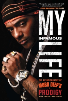 My Infamous Life : The Autobiography of Mobb Deep's Prodigy, Paperback Book