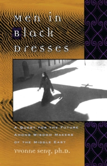 Men in Black Dresses : A Quest for the Future Among Wisdom-Makers of the Middle East, EPUB eBook