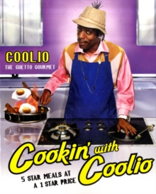 Cookin' With Coolio  Five Star Meals at a 1 Star Price, Paperback Book