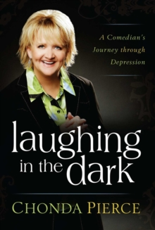 Laughing in the Dark : A Comedian's Journey through Depression, EPUB eBook