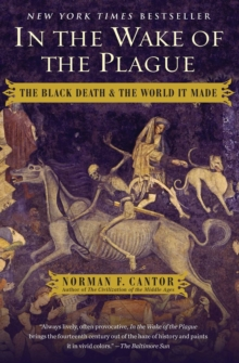 In the Wake of the Plague : The Black Death and the World It Made, EPUB eBook