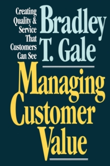 Managing Customer Value : Creating Quality and Service That Customers Can Se, EPUB eBook