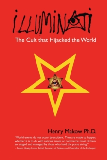 Illuminati : The Cult That Hijacked the World, Paperback Book
