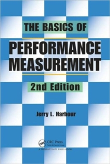 The Basics of Performance Measurement, Second Edition, Paperback / softback Book